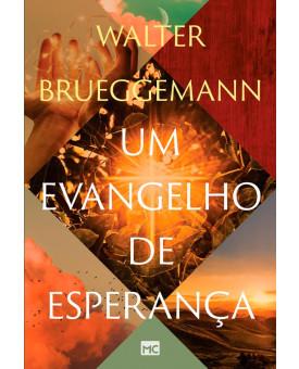 Um Evangelho de Esperança | Walter Brueggemann
