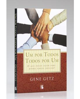 Um Por Todos, Todos Por Um | Gene Getz
