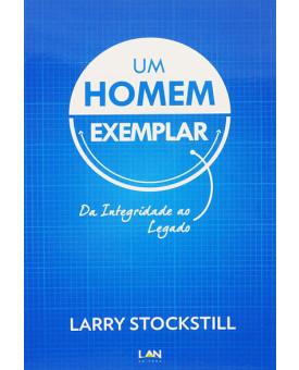 Um Homem Exemplar | Larry Stockstill