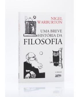 Uma Breve História da Filosofia | Niguel Warburton
