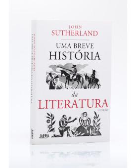 Uma Breve História da Literatura | John Sutherland