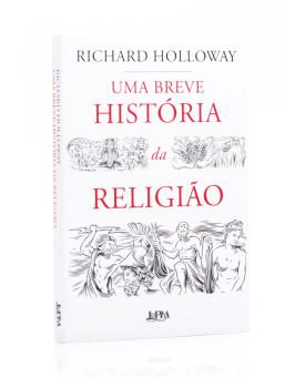 Uma Breve História da Religião | Richard Holloway