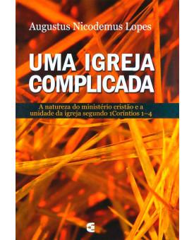 Uma Igreja Complicada | Augustus Nicodemus