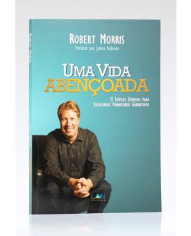 Uma Vida Abençoada | Robert Morris