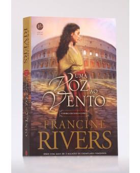 Uma Voz ao Vento | Vol. 1 | Francine Rivers