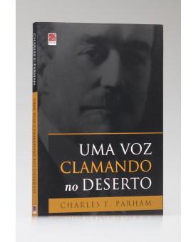 Uma Voz Clamando no Deserto | Charles F. Parham