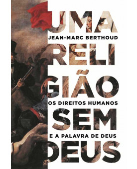 Uma Religião sem Deus | Jean-Marc Berthoud