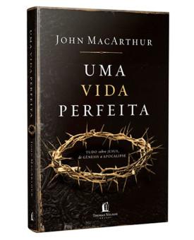 Uma Vida Perfeita | John MacArthur