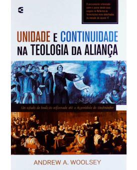 Livro Unidade E Continuidade Na Teologia Da Aliança | Andrew A. Woolsey