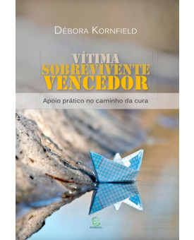 Vítima Sobrevivente Vencedor | Débora Kornfield
