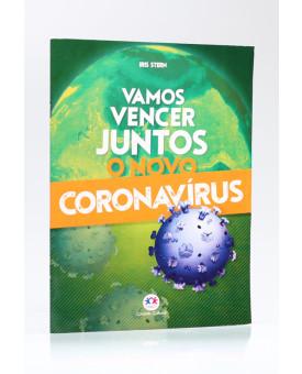 Vamos Vencer Juntos o Novo Coronavírus | Iris Stern