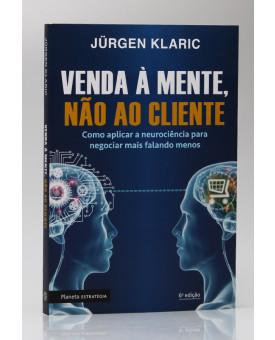 Venda à Mente, Não ao Cliente | Jürgen Klaric