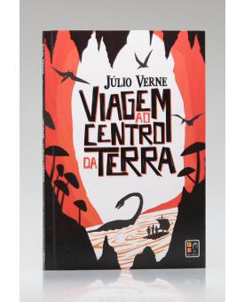 Viagem ao Centro da Terra | Júlio Verne | Pé da Letra