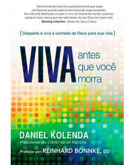 Viva antes que você Morra | Daniel Kolenda