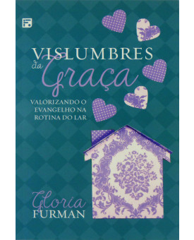 Livro   Vislumbres da Graça   Gloria Furman