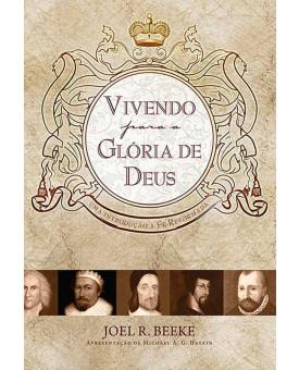 Vivendo para a Gloria de Deus | Joel R. Beeke