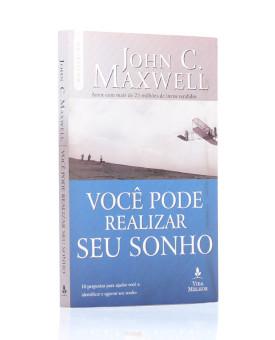 Você Pode Realizar Seu Sonho | John C. Maxwell