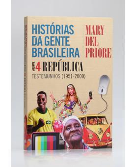 Histórias da Gente Brasileira | República | Vol.4 | Mary Del Priore