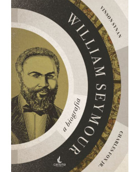 William Seymour a Biografia | Vinson Synan | Charles Fox Jr