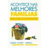 Acontece nas Melhores Famílias | Carlos Grzybowski e Jorge E. Maldonado