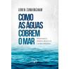 Como as Águas Cobrem o Mar | Loren Cunningham