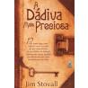 A Dádiva Mais Preciosa | Jim Stovall