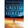 O Chamado de Cristo Para Reformar a Igreja   John MacArthur