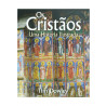 Os Cristãos | Uma História Ilustrada | Tim Dowley