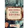 Quem Controla a Escola Governa o Mundo | Gary DeMar