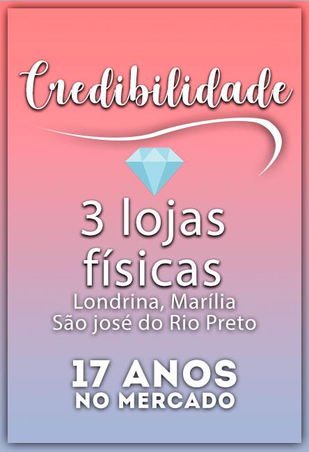 Credibilidade 3 Lojas Físicas, Londrina,  Marília, RIo preto e 17 anos no mercado