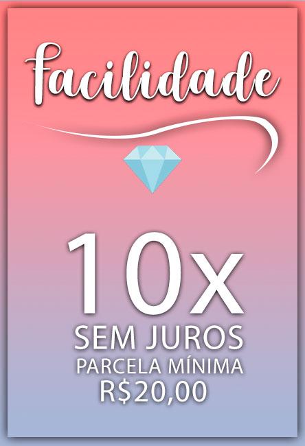 facilidade 10x sem juros com parcela mínima de 20,00 reais